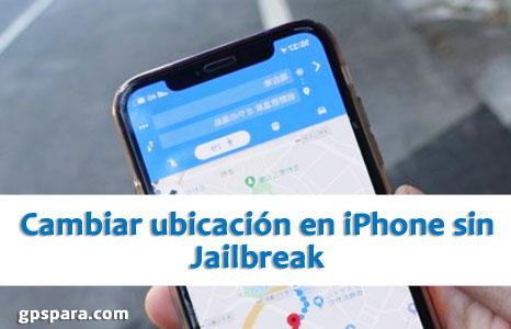 Cómo cambiar la ubicación en iPhone sin Jailbreak