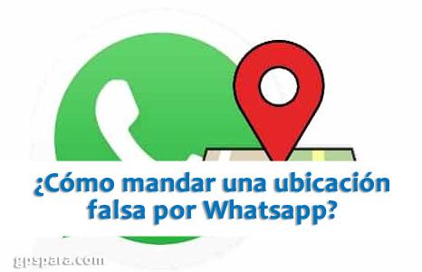 Cómo mandar una ubicación falsa por Whatsapp