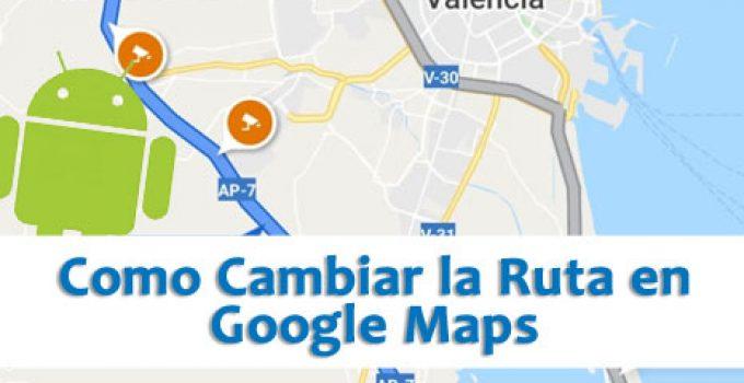 cambiar-ruta-google-maps