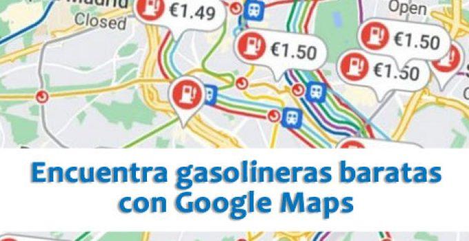 Cómo encontrar una gasolinera barata cerca de mi ubicación con Google Maps