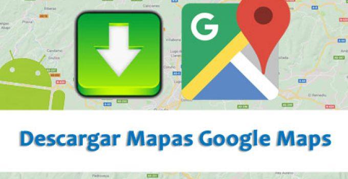 descargar-mapa-google-maps