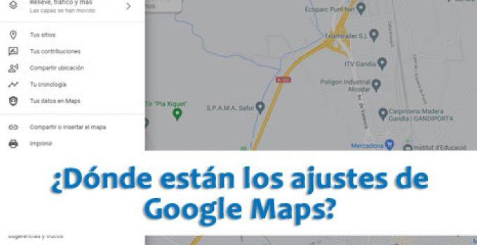 ¿Dónde están los ajustes de Google Maps?