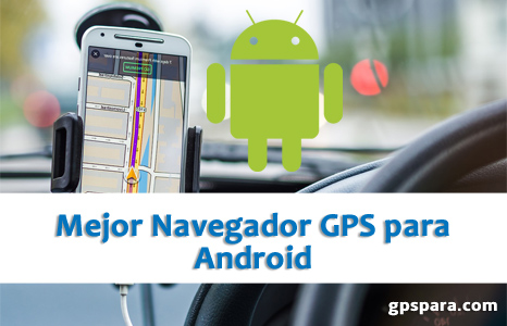 mejor-navegador-gps-para-android-gratis